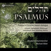 Psalmus: Psalms in Christian Jewish dialogue -,works by Rheinberger, Schubert, Mendelssohn, Rose, Schoenberg / Deutscher Kammerchor
