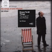 Ian Shaw/Ian Shaw (Organ): Drawn to All Things: The Songs of Joni Mitchell