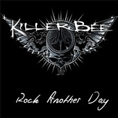 Killer Bee: Rock Another Day [Digipak]