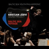 The Kristjan Järvi Sound Project: Baltic Sea Voyage / Baltic Sea Youth Philharmonic