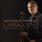 Capriccioso: Works for Solo Cello by Piatti, Duport & Popper / Antonio Meneses, cello