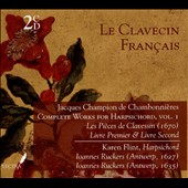 Le Clavecin Français: Jacques Champion de Chambonnières - Complete Works for Harpichord, Vol. 1