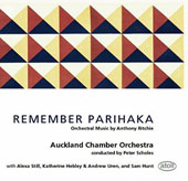 'Remember Parihaka' - Anthony Ritchie (b.1960): Flute Concerto; Double Concerto for bass clarinet & cello; Coming To It / Alexa Still, flute; Katherine Hebley, cello; Andrew Uren, bass clarinet