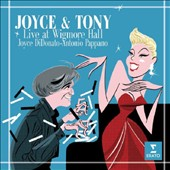 Joyce & Tony: Live at Wigmore Hall - songs by Haydn, Rossini, Stephen Foster, Jerome Kern, Richard Rodgers, William Bolcom, Irving Berlin / Joyce DiDonato, soprano; Antonio Pappano, piano