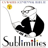 Cy Walter: Sublimities: Centennial Tribute, Vol. 1 *
