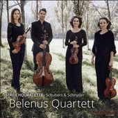 Schubert: String Quartets D.353 and D.112; Daniel Schnyder (b.1961): String Quartet No. 4 'Great Places' / Belenus Quartett