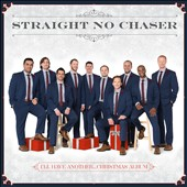 Straight No Chaser (Acappella): I'll Have Another...Christmas Album [10/28] *