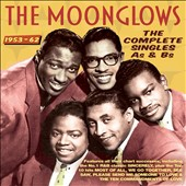 The Moonglows (US): The Complete Singles: As & Bs 1953-62 *