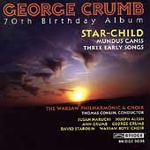 George Crumb - 70th Birthday Album - Star Child, etc