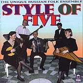 Style of Five / Unique Russian Folk Ensemble