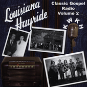 Various Artists: Louisiana Hayride Gospel, Vol. 2: Classic Gospel Radio