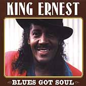 King Ernest: Blues Got Soul *