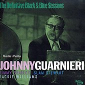 Johnny Guarnieri: The Definitive Black & Blue Sessions