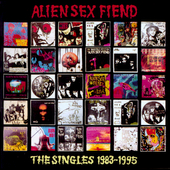 Alien Sex Fiend: The Singles 1983-1995