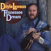 Doyle Lawson & Quicksilver: Tennessee Dream