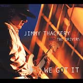 Jimmy Thackery & the Drivers: We Got It