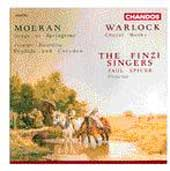 Moeran: Songs of Springtime, etc;  Warlock / Finzi Singers