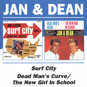 Jan & Dean: Surf City/Dead Man's Curve/The New Girl in School