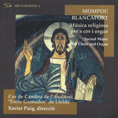 Mompou, Blancafort: Choral Music / Granados Chamber Choir