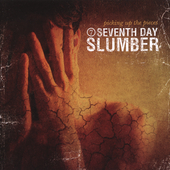 Seventh Day Slumber: Picking Up the Pieces [Remaster]