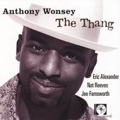 Anthony Wonsey: The Thang *