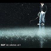 Glay: Rare Collectives, Vol. 1