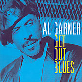 Al Garner: Get out Blues *