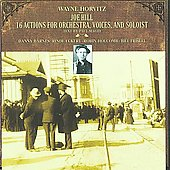 Wayne Horvitz (Composer/Keyboard): Joe Hill: 16 Actions for Orchestra *