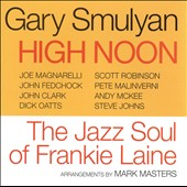 Gary Smulyan: High Noon: The Jazz Soul of Frankie Laine