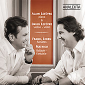 Franck, Lekeu, Mathieu: Works for Violin and Piano / David Lefevre, Alain Lefèvre