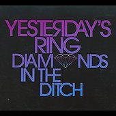 Yesterday's Ring: Diamonds in the Ditch [Digipak]