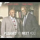 Hank Jones (Piano)/Oliver Jones: Pleased to Meet You [Digipak]