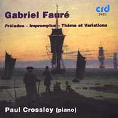 Fauré: Complete Piano Works Vol 4 / Paul Crossley