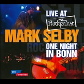 Mark Selby: Live at Rockpalast: One Night in Bonn