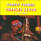 Charles Lloyd: Forest Flower: Charles Lloyd at Monterey