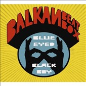 Balkan Beat Box: Blue Eyed Black Boy [Digipak]
