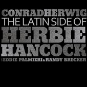Conrad Herwig/Eddie Palmieri/Randy Brecker: The Latin Side of Herbie Hancock [Digipak]