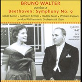 Beethoven: Symphony no 9 / Kathleen Ferrier, Isobel Baillie, Heddle Nash, William Parsons / Bruno Walter, London SO (Nov. 13 1947)