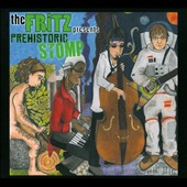 The Fritz (Jam Band): Prehistoric Stomp [Digipak]