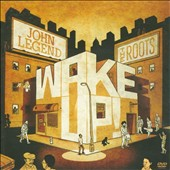 John Legend/The Roots: Wake Up! [Bonus DVD]