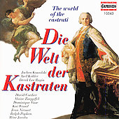 Die Welt der Kastraten / Kowalski, K&ouml;hler, Ragin, et al
