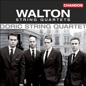 Walton: String Quartets / Doric Quartet