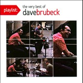 Dave Brubeck: Playlist: The Very Best of Dave Brubeck