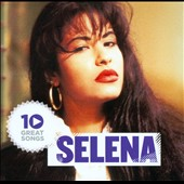 Selena: 10 Great Songs