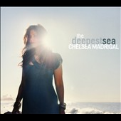 Chelsea Madrigal: The Deepest Sea [Digipak]