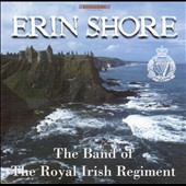 Band of the Royal Irish Regiment: Erin Shore