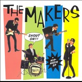 Makers: Shout On!/Hip-Notic