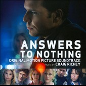 Answers to Nothing - Original Motion Picture Score by Craig Richey