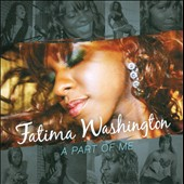 Fatima Washington: A  Part of Me