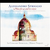 Alexander Striggio: Mass for 40 and 60 voices